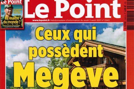 Publication Le Point Août 2017 : Ceux Qui Possèdent Megève